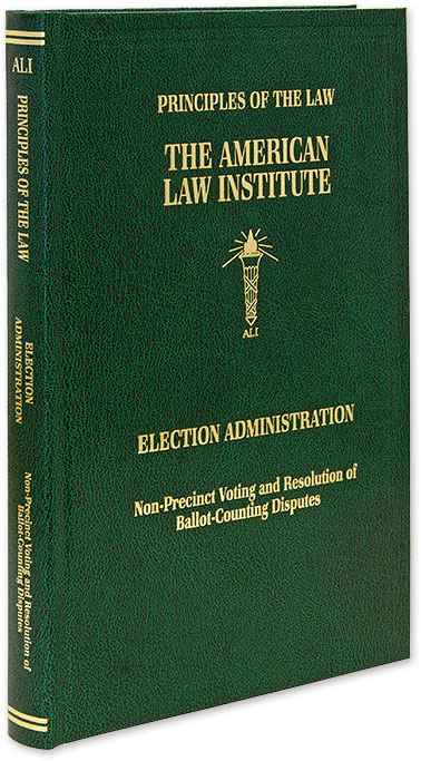 Principles of the Law, Election Administration: Non-Precinct Voting. American Law Institute. E. B. Foley, S F. Huefner.