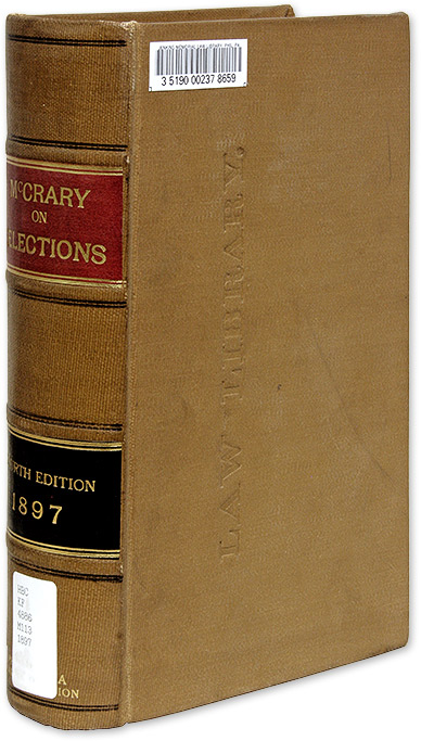 A Treatise on the American Law of Elections, Fourth Edition. George Washington McCrary, Henry L. McCune.