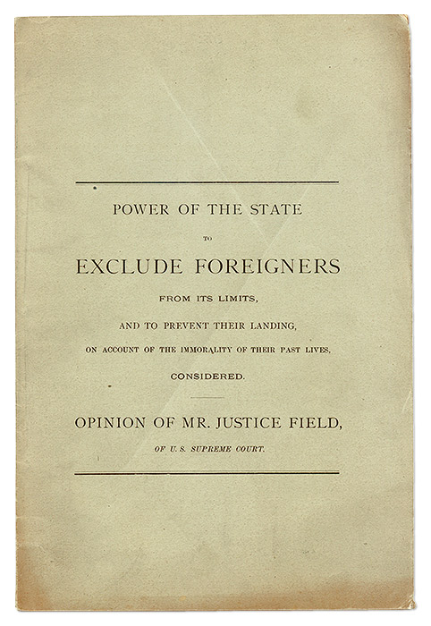 Power of the State to Exclude Foreigners from its Limits, and to. Stephen J. Field.