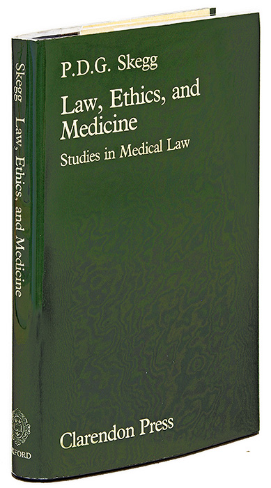 Law, Ethics and Medicine: Studies in Medical Law. P. D. G. Skegg.
