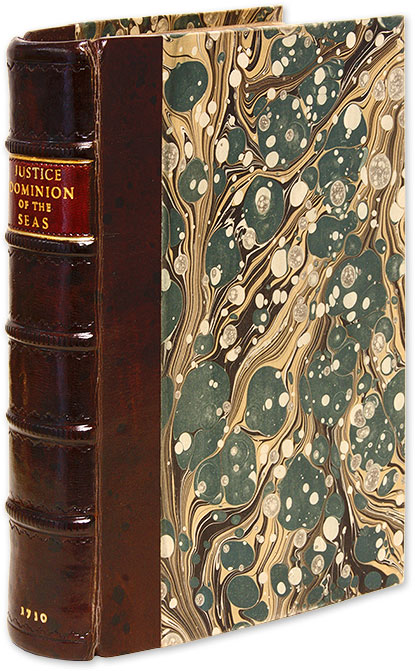 A General Treatise of the Dominion of the Sea, And a Compleat Body. Alexander Justice.