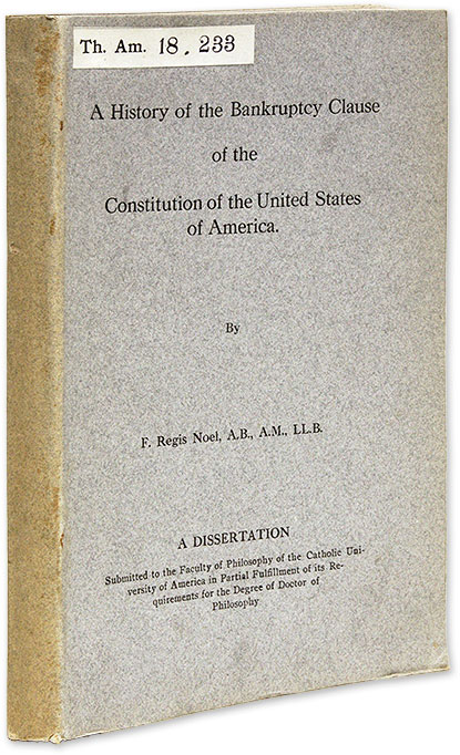 A History of the Bankruptcy Clause of the Constitution of the United. F. Regis Noel.