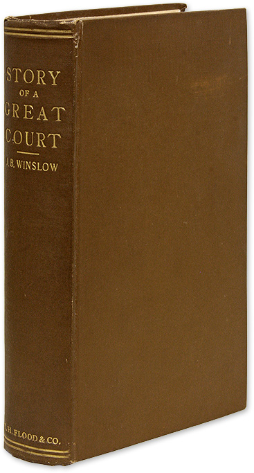 The Story of a Great Court, Being a Sketch History of the Supreme. John Bradley Winslow.