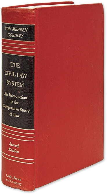 The Civil Law System: An Introduction to the Comparative Study of Law. Arthur Taylor von Mehren.