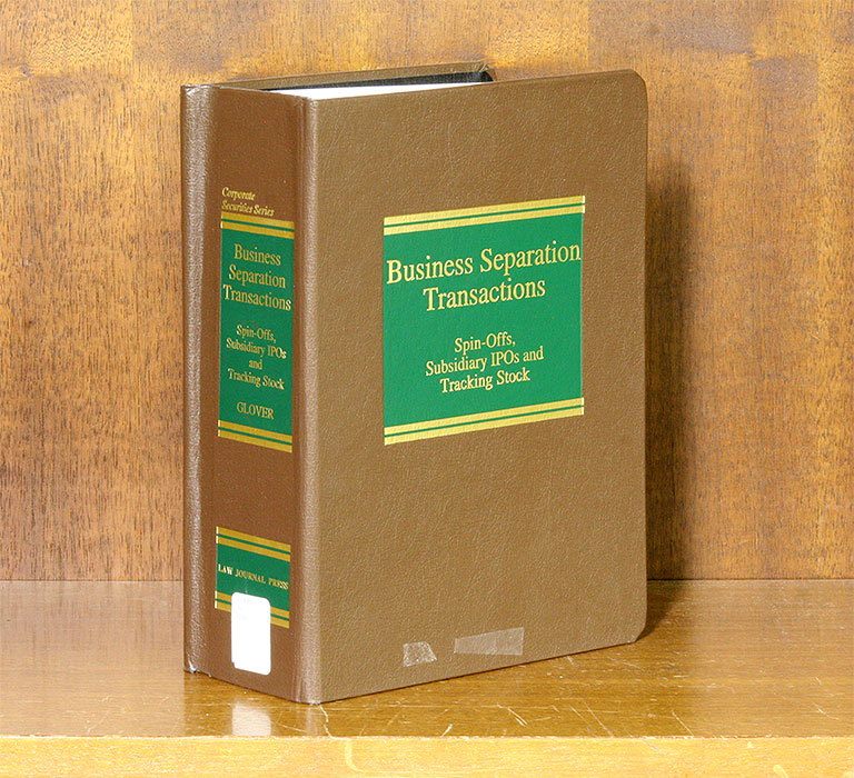 Business Separation Transactions: Spin-Offs, Subsidiary IPOs and. Stephen I. Glover.