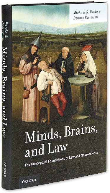 Minds, Brains, And Law, The Conceptual Foundations of Law and. Michael S. Pardo, Dennis Patterson.