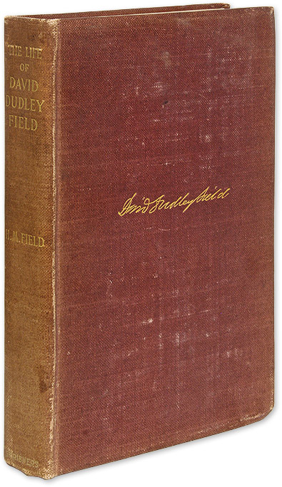 The Life of David Dudley Field, New York, 1898. Henry M. Field.