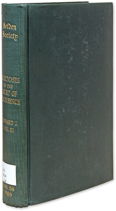 Select Cases in the Court of King's Bench under Edward I, Vol III. G. O. Sayles, Selden Society Vol 58, 1939.