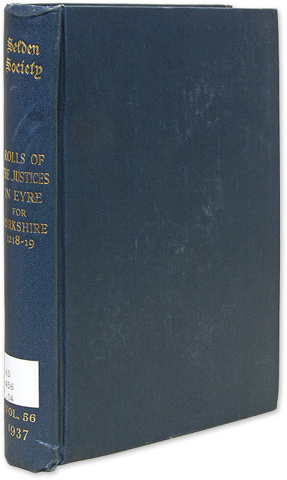 Rolls of the Justices in Eyre, Being the Rolls of Pleas and Assizes. Doris Mary Stenton, Selden Society Vol 56, 1937.