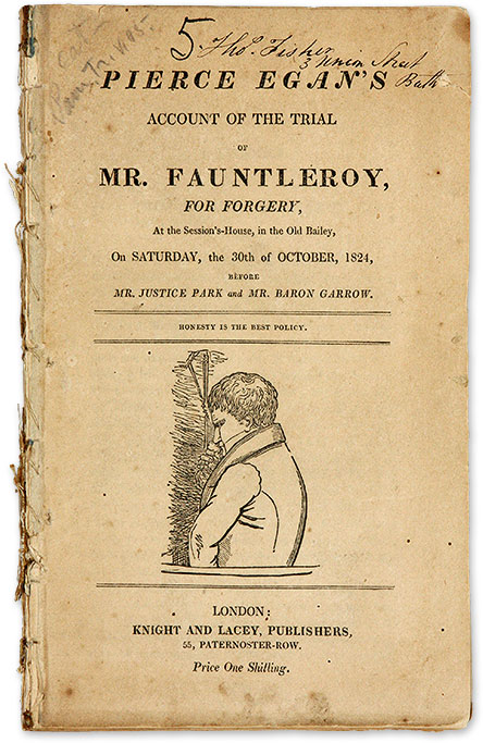 Pierce Egan's Account of the Trial of Mr.Fauntleroy, for Forgery, Trial, Henry Fauntleroy, Pierce Egan.
