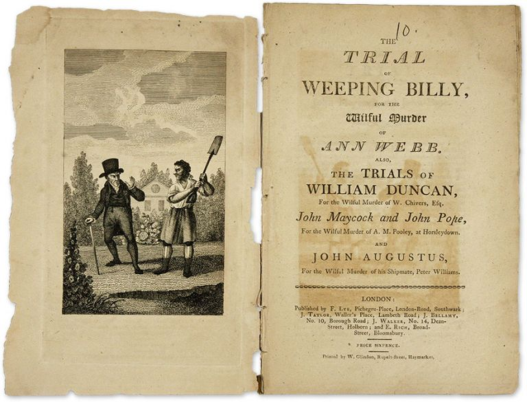 The Trial of Weeping Billy, For the Wilful Murder of Ann Webb, Also. Trials, Thomas Greenaway, Defendants.