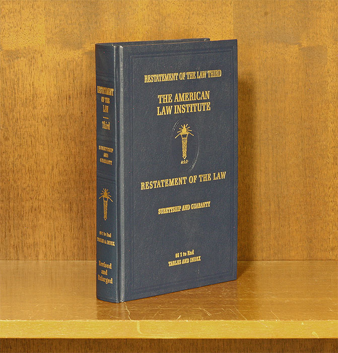 Restatement of the Law 3d. Suretyship and Guaranty. 1 Vol. w/2019 supp. American Law Institute.