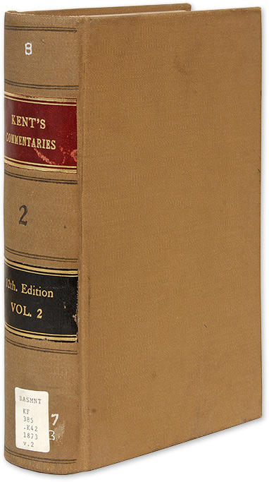 Commentaries on American Law, 12th Edition, Boston, 1873, Vol 2. James Kent, Oliver Wendell Holmes, Jr.