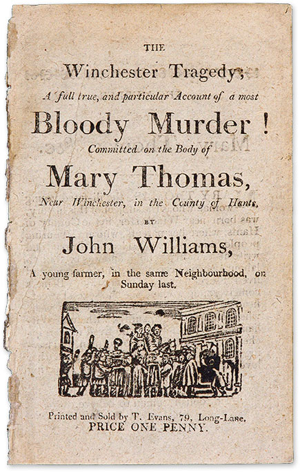 The Winchester Tragedy, A Full True, and Particular Account of a. John Murder: Williams, Defendant.