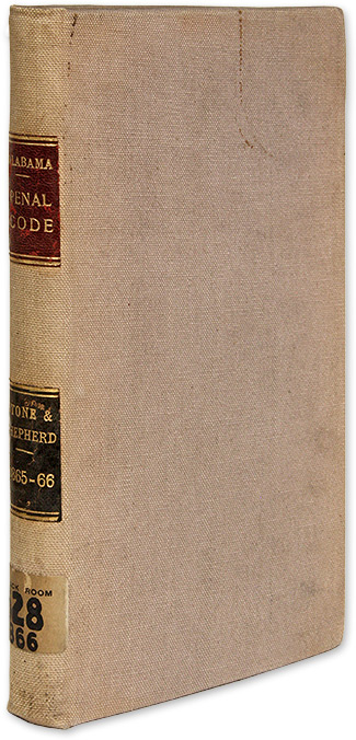 The Penal Code of Alabama; Prepared by G W Stone and J W Shepherd. Alabama, Geo W. Stone, J. W. Shepherd.