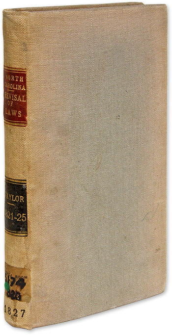 A Revisal of the Laws of North-Carolina, Passed from 1821 to 1825. North Carolina, John Taylor, Reviser.