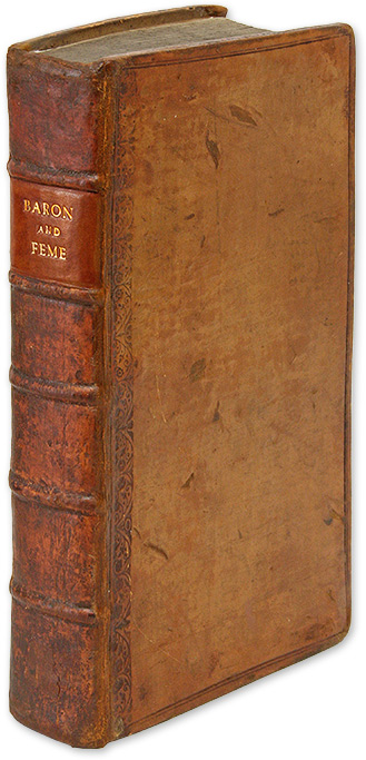 Baron and Feme: A Treatise of Law and Equity, Concerning Husbands. Great Britain Marriage Law.