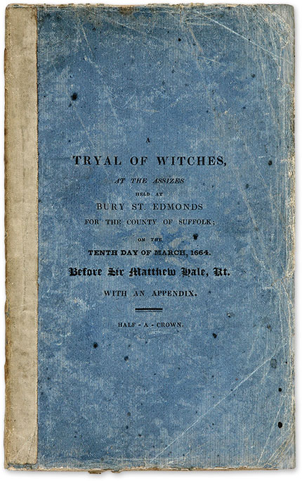 A Tryal of Witches, at the Assizes held at Bury St. Edmonds for. Trial, Sir Matthew Hale, Rose Cullender, Duny.