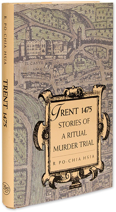 Trent 1475, Stories of a Ritual Murder. R. Po-Chia Hsia.