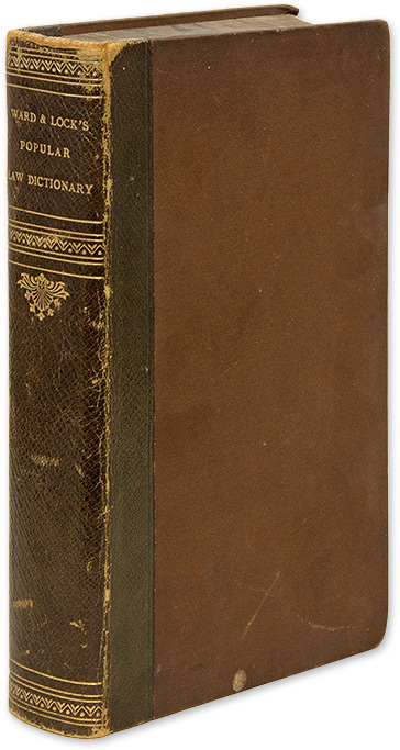 Ward and Lock's Popular Law Dictionary: Forming a Concise Compendium. Lock Ward, Ltd Company.