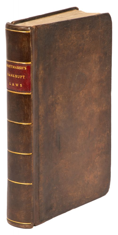 A Treatise on the Bankrupt Laws. First edition. London, 1811. Francis Whitmarsh.