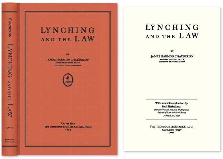 Lynching and the Law. James Harmon Chadbourn, new intro Paul Finkelman.
