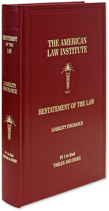 Restatement of the Law, Liability Insurance. 2019. 1 Volume. American Law Institute.