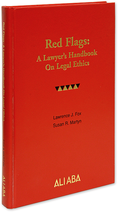 Red Flags, A Lawyer's Handbook on Legal Ethics. 1st edition. 2005. Lawrence J. Fox, Susan R. Martyn.