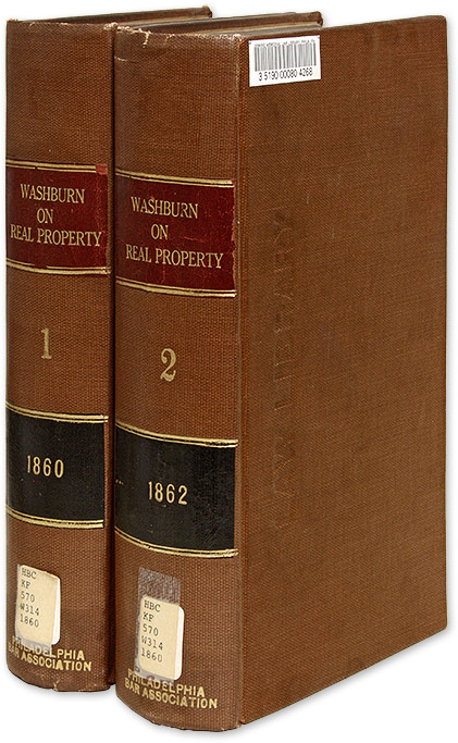 A Treatise on the American Law of Real Property, 2 vols. 1st, ed. Emory Washburn.