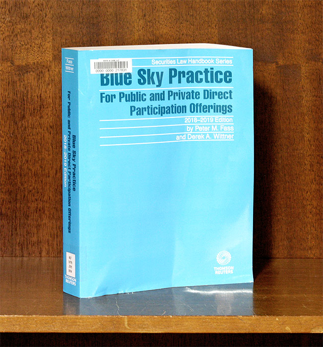 Blue Sky Law Practice: For Public and Private Direct Participation. Peter M. Fass, Derek A. Wittner.