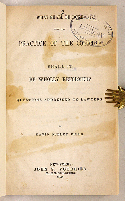 What Shall be Done with the Practice of the Courts? Shall it be. David Dudley Field.
