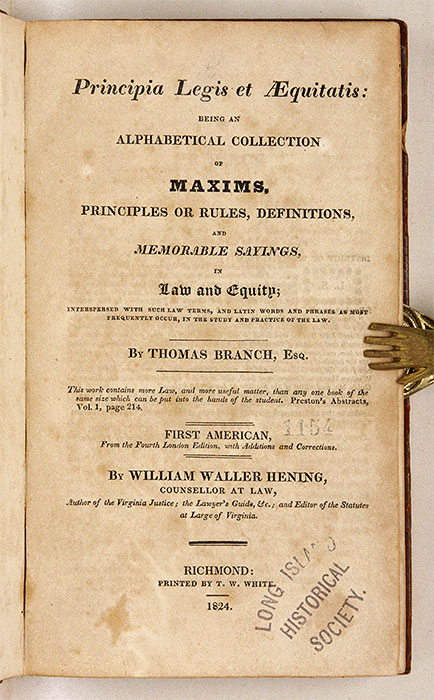 Principia Legis et Aequitatis, Being an Alphabetical Collection. Thomas Branch, William Waller Hening.