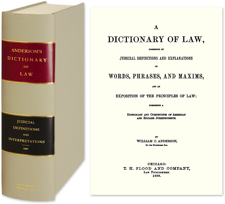 A Dictionary of Law, Consisting of Judicial Definitions and. William C. Anderson.