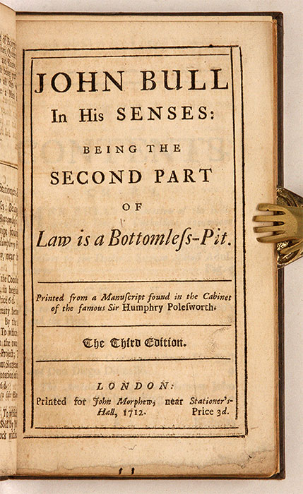 Law is a Bottomless Pit, Or, The History of John Bull, Published. John Arbuthnot, Jonathan Swift.