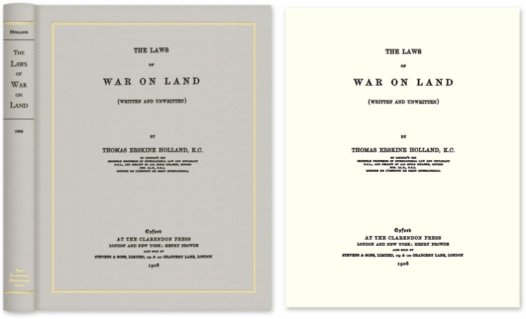 The Laws of War on Land (Written and Unwritten). Thomas Erskine Holland.