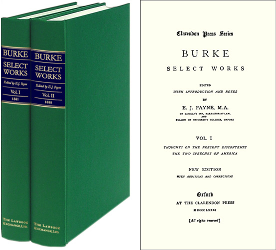 Burke, Select Works. 2 vols. Edited with an Introduction & Notes. Edmund Burke, E J. Payne.
