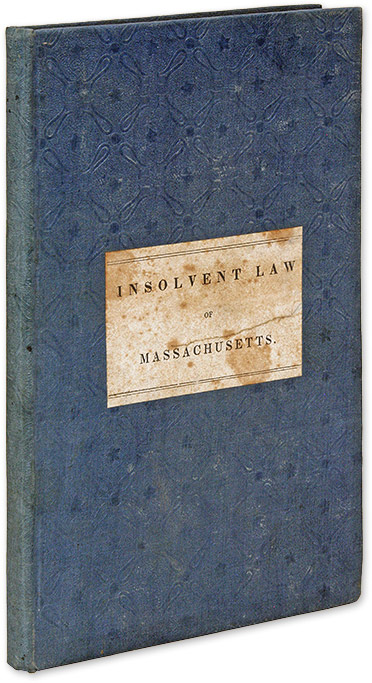 An Act for the Relief of Insolvent Debtors and for the More Equal. Luther Stearns Cushing.
