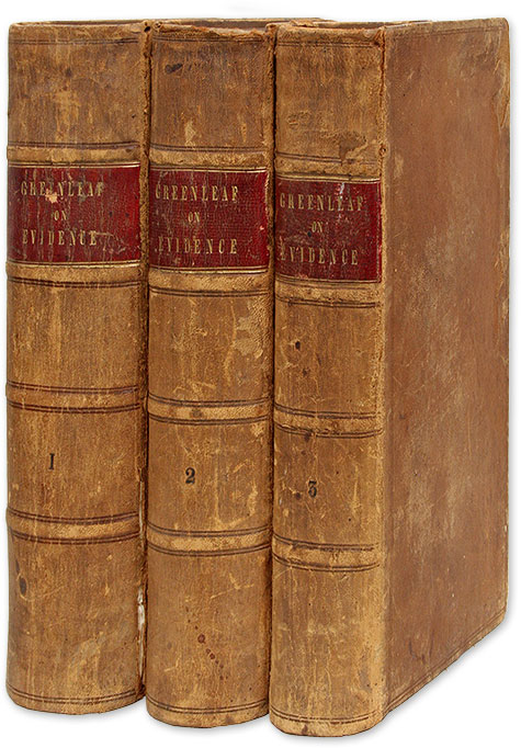 A Treatise on the Law of Evidence. Boston 1853-1854. 3 vols. Simon Greenleaf.