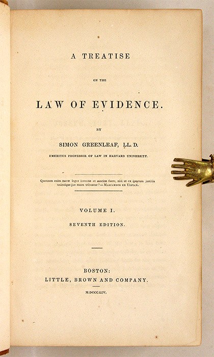 A Treatise on the Law of Evidence, Boston 1853-1854, 3 vols. Simon Greenleaf.