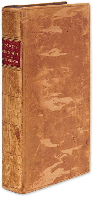 Commentaries on the Law of Bailments... First Edition, Boston, 1832. Joseph Story.