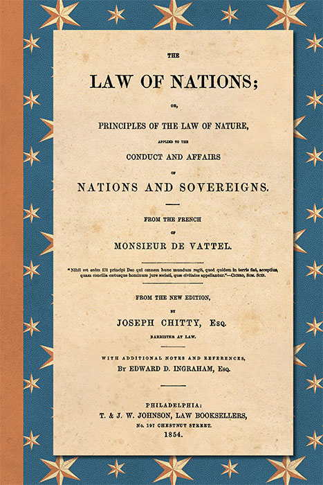 The Law of Nations; or Principles of the Law of Nature, Applied. Emmerich de Vattel, Joseph Chitty.