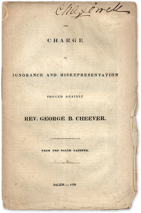 The Charge of Ignorance Misrepresentation Proved Against Rev. Cheever. Charles W. Upham, Rev. George B. Cheever.