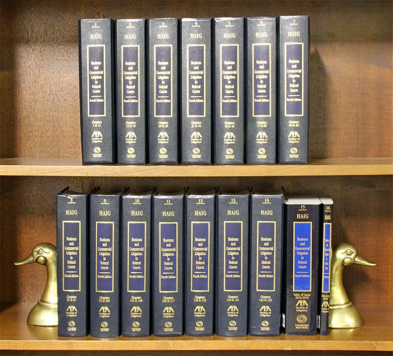Business and Commercial Litigation Federal Courts 4th ed. 16 Vols 2018. Robert L. Haig, -in-Chief.