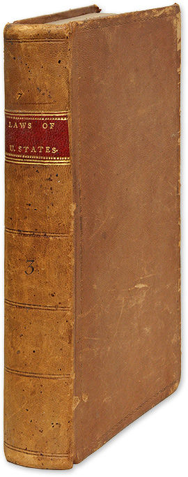 The Laws of the United States of America, Volume III. United State, Congress, Richard Folwell.