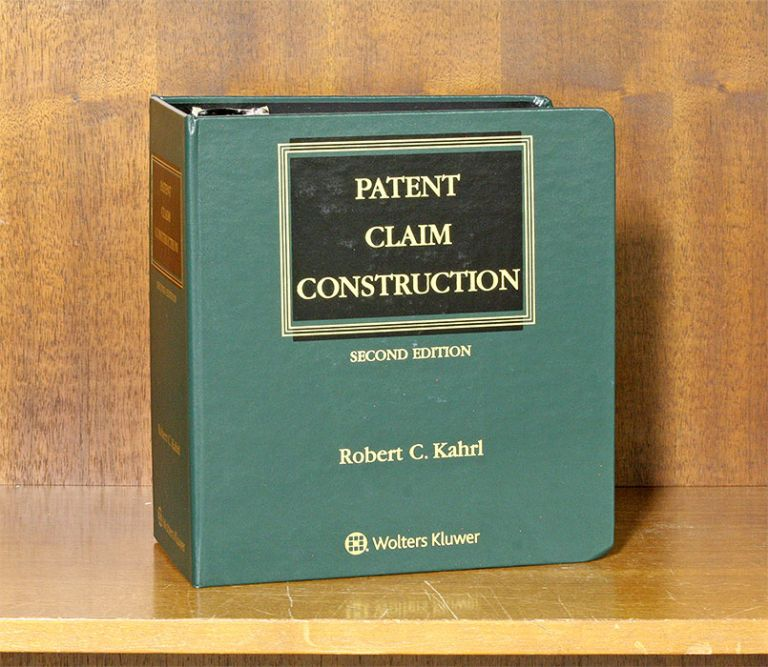 Patent Claim Construction 2nd ed. 1 Vol. thru July 2019-2 supplement. Robert C. Kahrl.