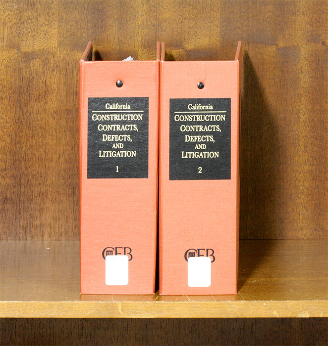 California Construction Contracts, Defects and Litigation 2 Vols 11/18. Continuing Education of the Bar.