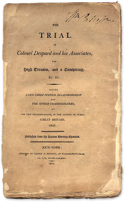 The Trial of Colonel Despard and His Associates, For High Treason. Trial, Edward Marcus Despard, Defendant.
