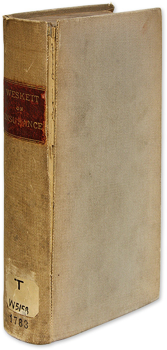 A Complete Digest of the Theory, Laws, And Practice of Insurance. John Weskett.