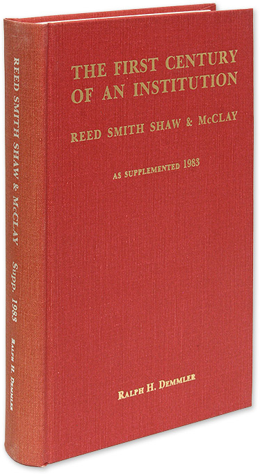 The First Century of an Institution, Reed Smith Shaw & McClay, Reed. Ralph H. Demmler.
