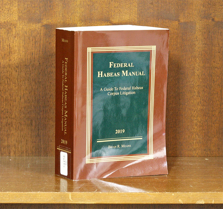Federal Habeas Manual. A Guide to Federal Habeas Corpus Litigation. Brian R. Means.